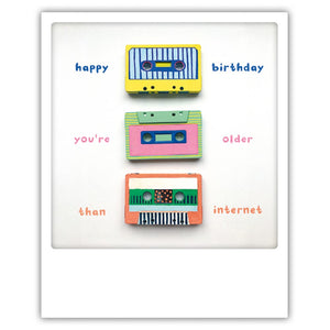 Cassette day - Happy birthday you're older than the Internet - Postkarte