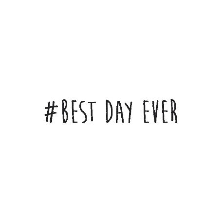 Typostempel 'best day ever'