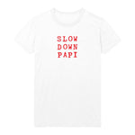 Slow Down Papi Madame X Tee