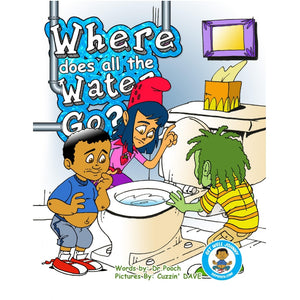 Book 6- Where Does All The Water Go?