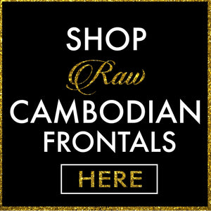 Raw Cambodian Frontal