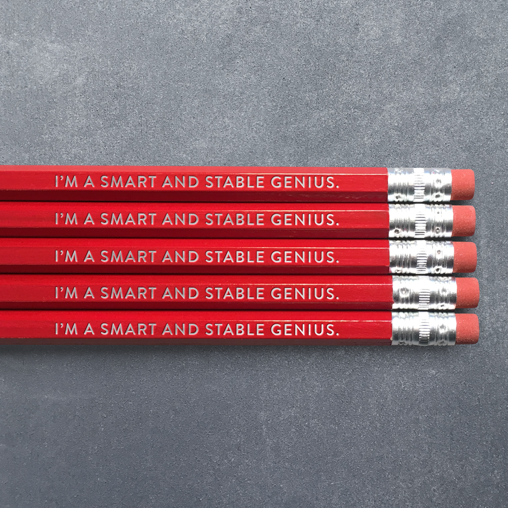 I'm a Smart and Stable Genius - Pencil Pack of 5 - Writing