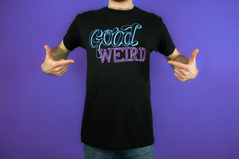 """Good Weird"" T-Shirt"
