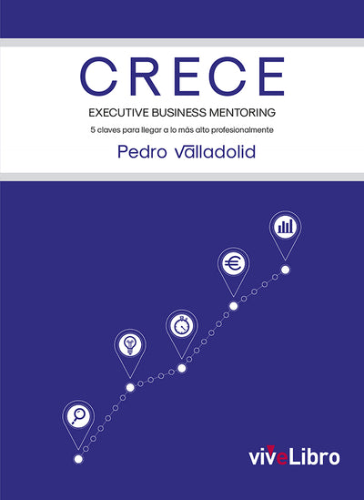 CRECE. Executive Business Mentoring - viveLibro