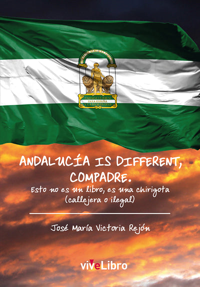 Andalucía is different, compadre - viveLibro