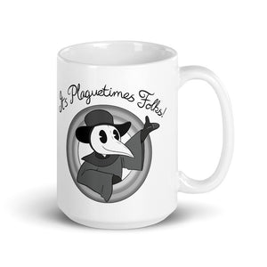 """It's Plaguetimes Folks!"" Mug"