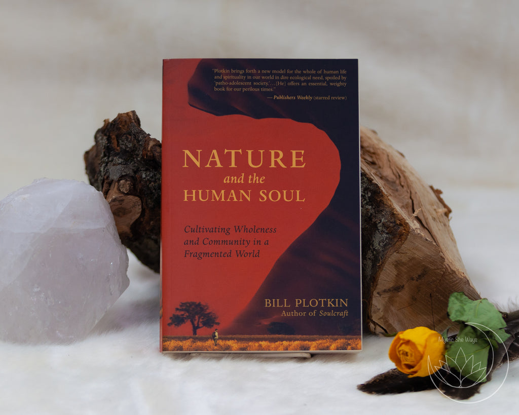 nature and the human soul, book, bill plotkin, healing, nature, love, earth based