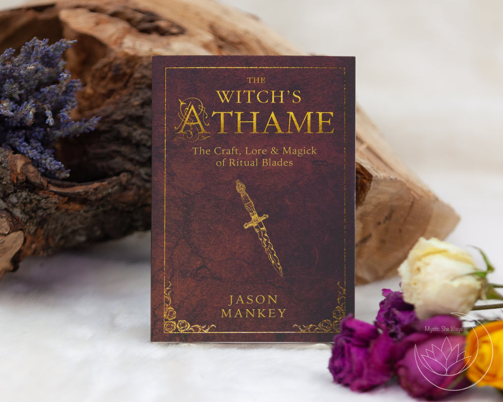 The Witch's Athame: The Craft, Lore & Magick of Ritual Blades (The Witch's Tools Series) By Jason Mankey