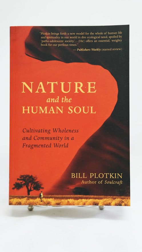 Nature and The Human Soul by Bill Plotkin
