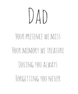 Dad - you're presence we miss