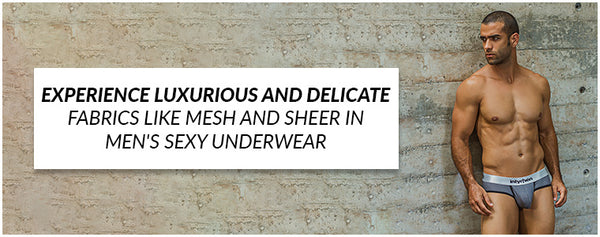 Experience luxurious and delicate fabrics like mesh and sheer in men's sexy underwear