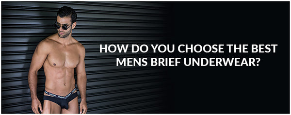 How do you choose the best Mens Brief Underwear?
