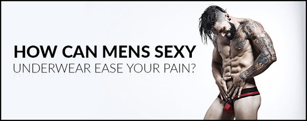 How can Mens Sexy Underwear ease your pain?