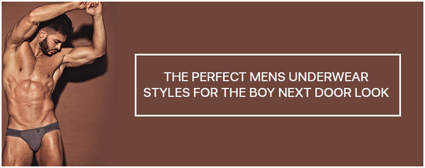 The perfect Mens Underwear Styles for the boy next door look