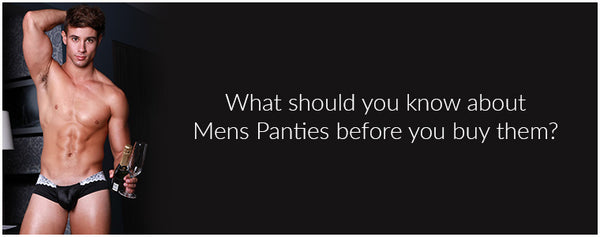 What should you know about Mens Panties before you buy them?