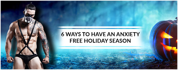 6 ways to have an anxiety-free Holiday Season