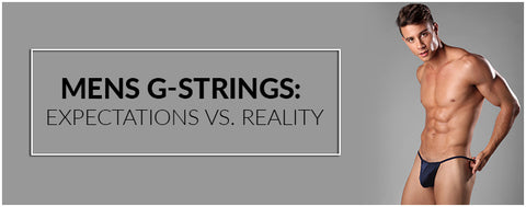 Mens G-Strings: Expectations vs. Reality