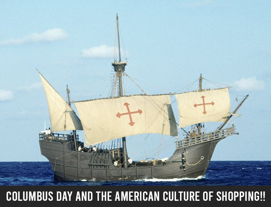 Columbus Day and the American culture of shopping!!