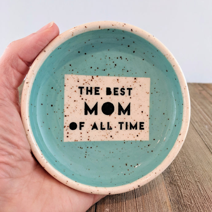 The Best Mom of All Time Jewellery Bowl