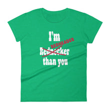 Load image into Gallery viewer, I'm Redheader than you  t-shirt