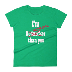 I'm Redheader than you  t-shirt