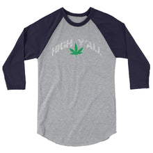 Load image into Gallery viewer, Unisex High Y'all 3/4 Raglan