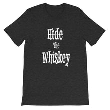 Load image into Gallery viewer, Hide The Whiskey T-Shirt
