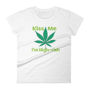 Women's Kiss Me I'm High-rish short sleeve t-shirt
