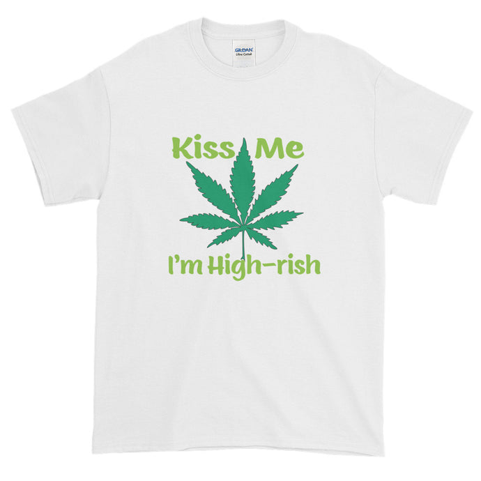 Kiss Me I'm High-rish White Short-Sleeve T-Shirt