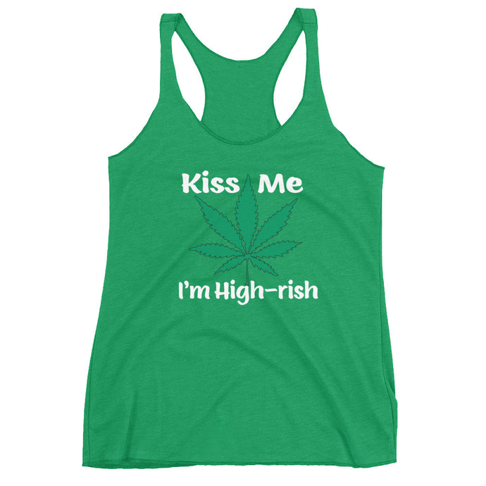 Kiss Me I'm High-rish Green Racerback Tank