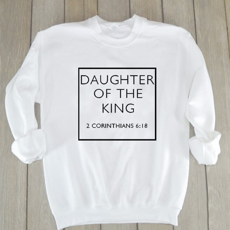 Daughter of the King, 2 Corinthians 6:18 Sweater