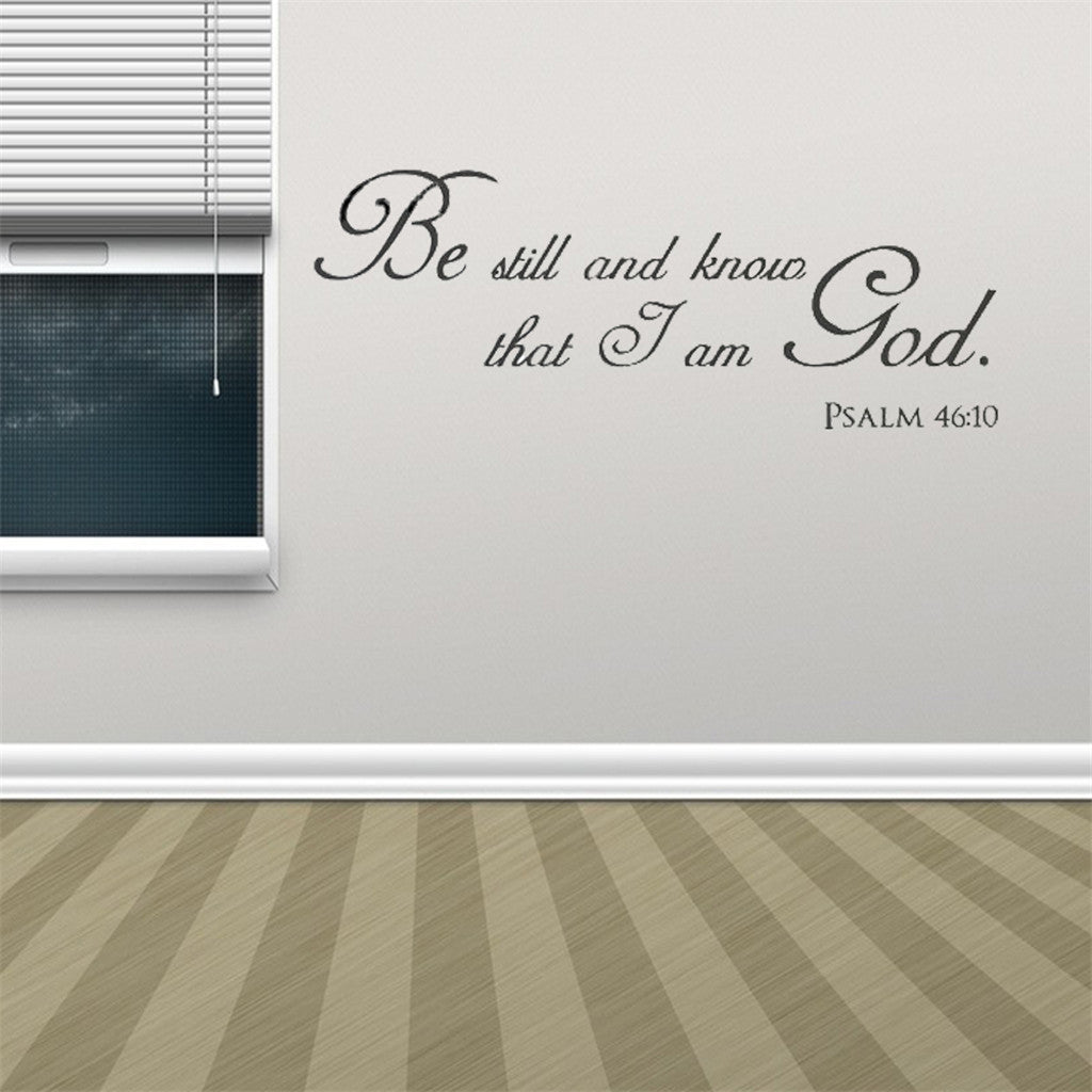 Be Still And Know That I Am God Wall Decal - Fashion Serving Christ Boutique