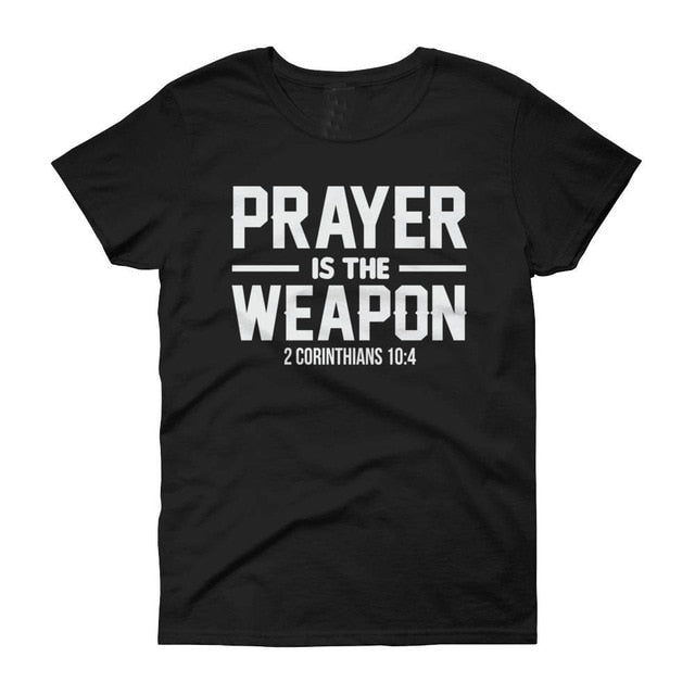 Prayer is the Weapon T Shirt