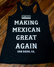 Load image into Gallery viewer, El Chingon Making Mexican Great Again Tank - Womens