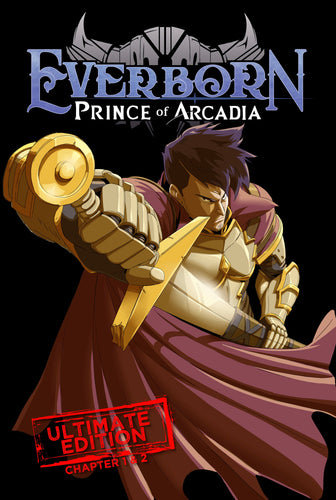 Everborn: Prince of Arcadia - Ultimate Edition (Contains Chapters  1 & 2)