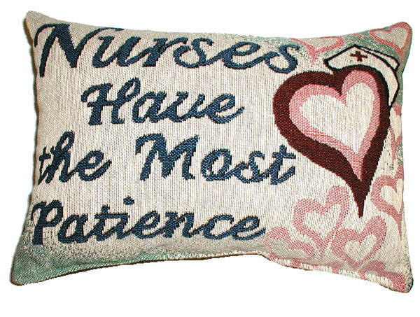 "Nurses have Patience Pillow 12"" x 8"" Loomcraft Gift Message Pillow"