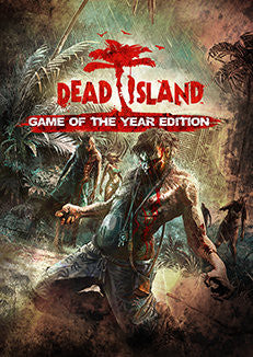 Dead Island Game of the Year Edition (PC/MAC/LINUX)
