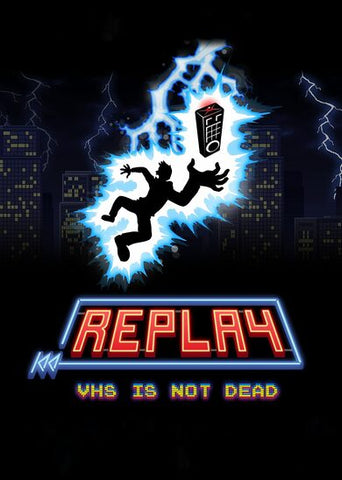 Replay - VHS is not dead (PC/MAC)