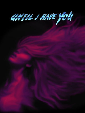 Until I Have You (PC/LINUX)