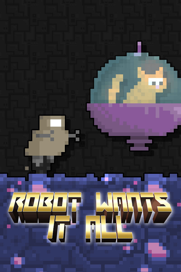 Robot Wants It All (PC/MAC)