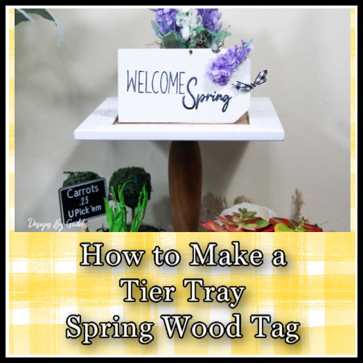 Spring Mini Wood Sign DIY | Tiered Tray Mini Wood Tag