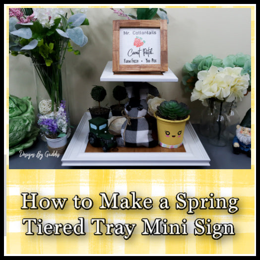 Spring DIY mini wood sign | Tiered Tray Signs