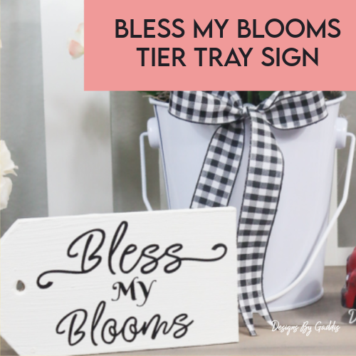 Bless My Blooms Tier Tray Wood Tag Tutorial