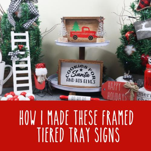Framed Tiered Tray Signs | Farmhouse Tiered Tray Decor