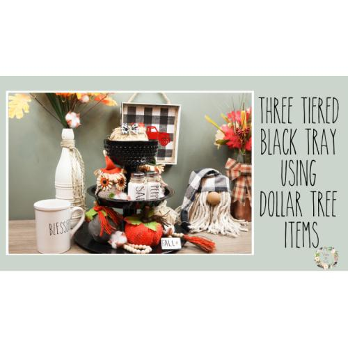 How to Make a 3 Tiered Tray | Dollar Tree Tiered Tray | Modern Farmhouse Decor