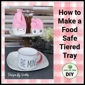 How to Make a Food Grade Tiered Tray Using Dollar Tree Plates for Less Than $5