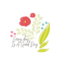 Every Day Is A Good Day Free Printable
