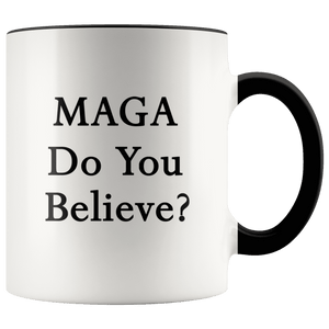 MAGA Do You Believe? Trump Mug - Trump Mug