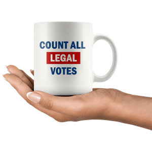 Count All Legal Votes Mug - Trump Mug