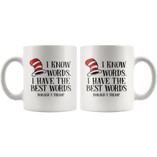 Load image into Gallery viewer, I Know Words. I Have The Best Words. Donald J Trump MAGA Mug - Trump Mug